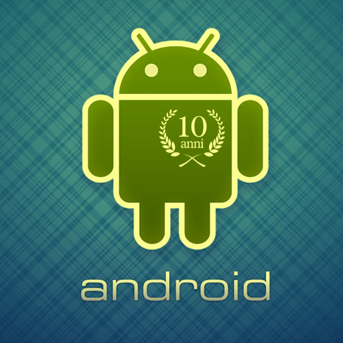 Android compie 10 anni